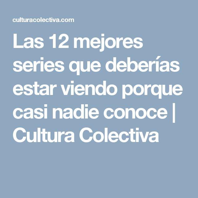 Las 12 mejores series que deberías estar viendo porque casi nadie conoce   Cultura Colectiva