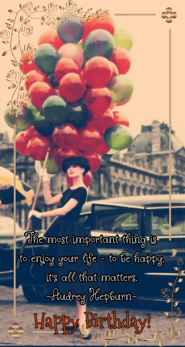 Happy Birthday Audrey Hepburn Birthday Quotes For Her Happy Birthday For Her Happy Birthday Quotes