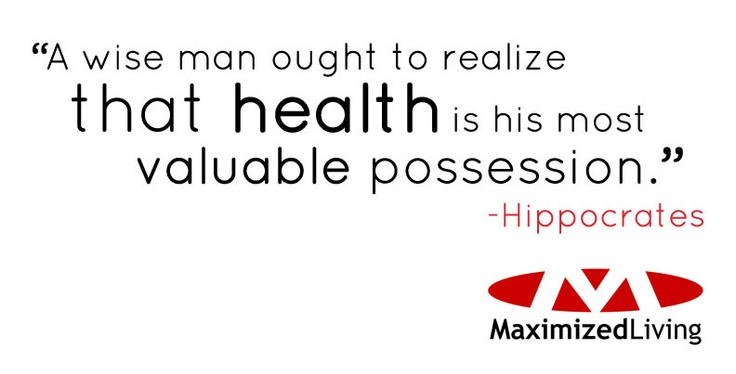 A wise man ought to realize that health is his most valuable possession - Hippocrates