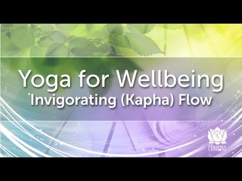 Yoga for Wellbeing - Invigorating (Kapha) Flow