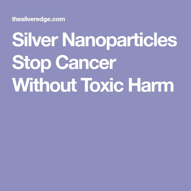 Silver Nanoparticles Stop Cancer Without Toxic Harm