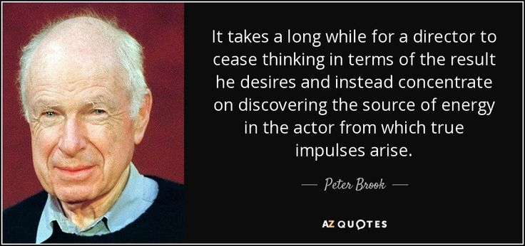 "Discover Peter Brook famous and rare quotes. Share Peter Brook quotes about theatre, stage, space. ""It takes a long while for a director..."""