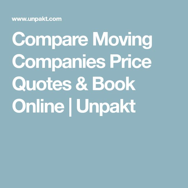 Compare Moving Companies Price Quotes & Book Online   Unpakt