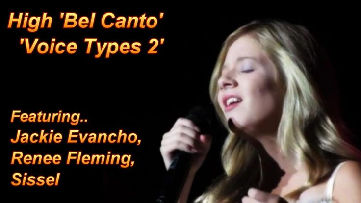 Bel-Canto - Jackie Evancho - Voice Types 2