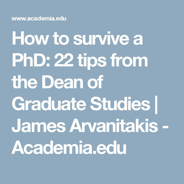 How to survive a PhD: 22 tips from the Dean of Graduate Studies | James Arvanitakis - Academia.edu
