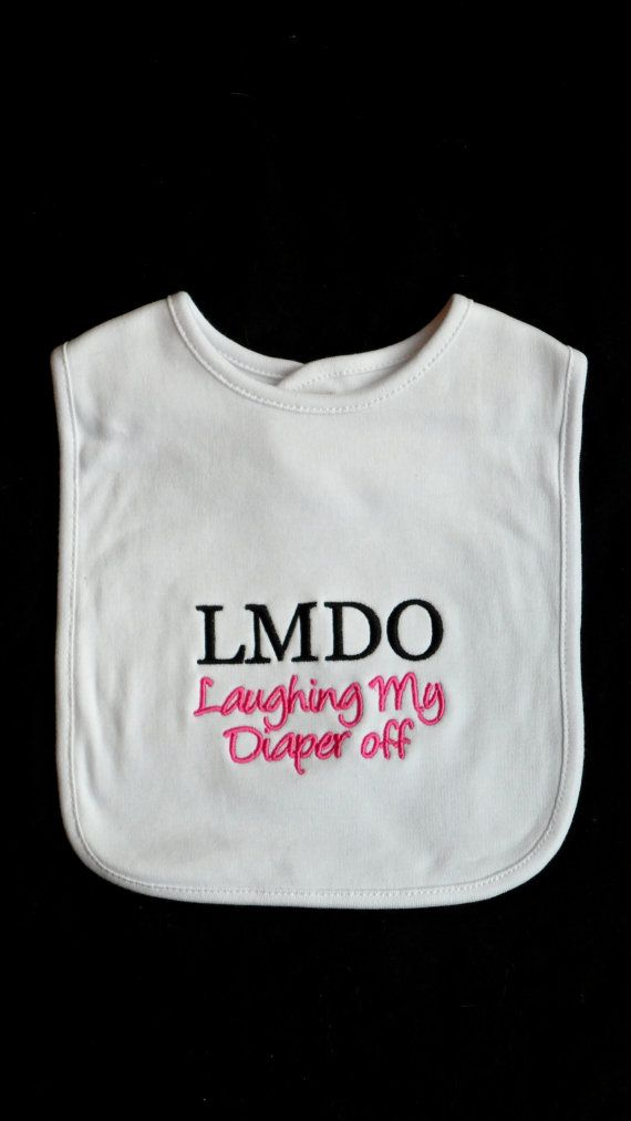 Baby Bib Embroidered with  LMDO Laughing My Diaper Off by LilMamas