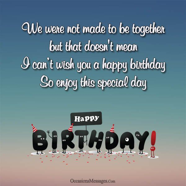 Happy Birthday Wishes For Ex Husband Funny Happy Birthday Wishes Happy Birthday Quotes Happy Birthday Wishes Quotes