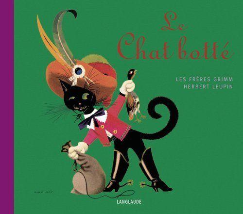 Le Chat Botte Freres Grimm Herbert Leupin Editions Langlaude Cadet Rousselle