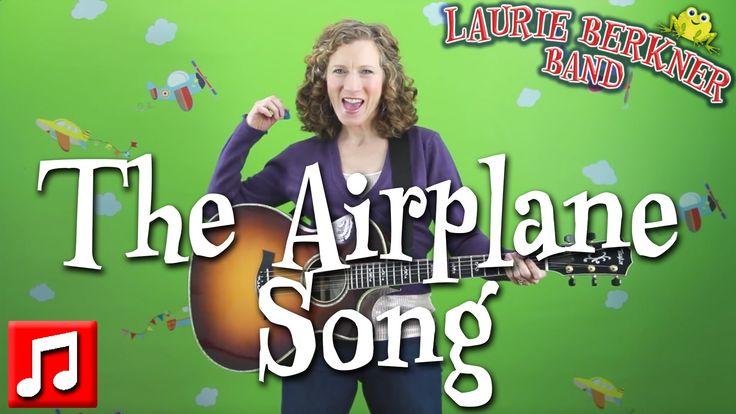 """Best Kids Songs - """"The Airplane Song"""" by Laurie Berkner"""