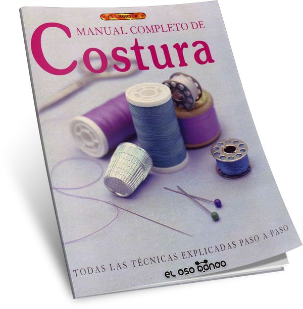 DESCARGAR GRATIS MANUAL COMPLETO DE COSTURA Editorial El Drac PDF PDF Descargar Gratis
