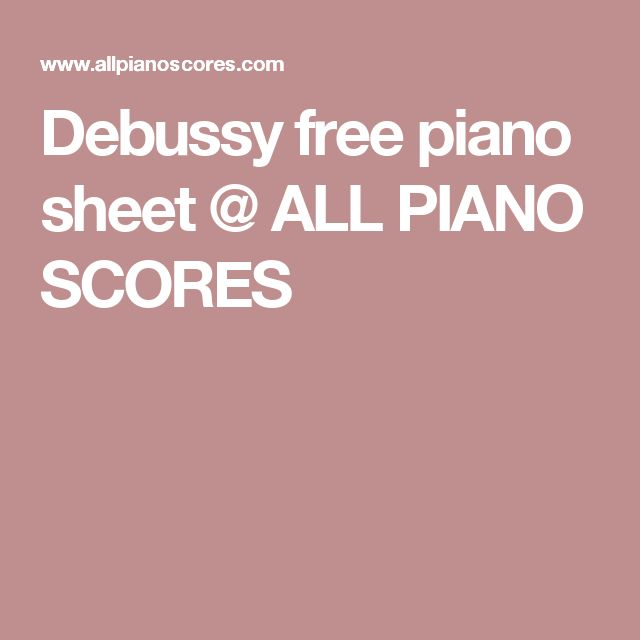Debussy free piano sheet @ ALL PIANO SCORES
