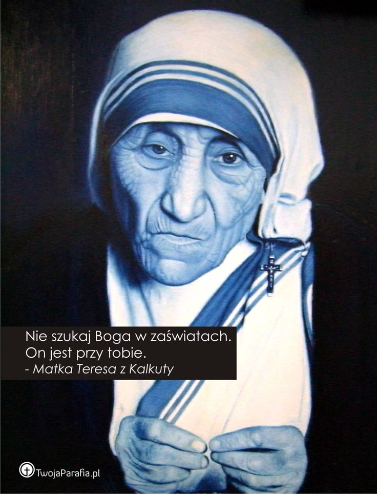 #MotherTeresa #Mother #Teresa #matka #Teresa #Kalkuta #Wiara #Bóg #Motywacja #Cytat #TP #Jezus #Chrystus www.TwojaParafia.pl