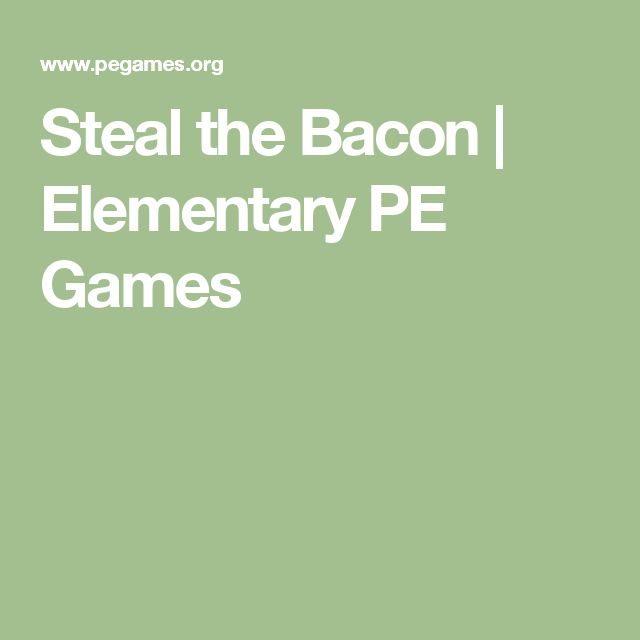 Steal the Bacon | Elementary PE Games