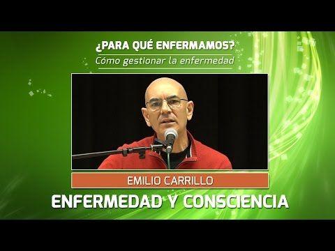 EMILIO CARRILLO - Qué es realmente la enfermedad - Conferencia en Balaguer. - YouTube