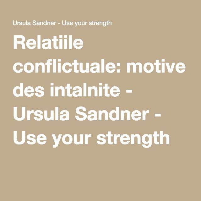 Relatiile conflictuale: motive des intalnite - Ursula Sandner - Use your strength