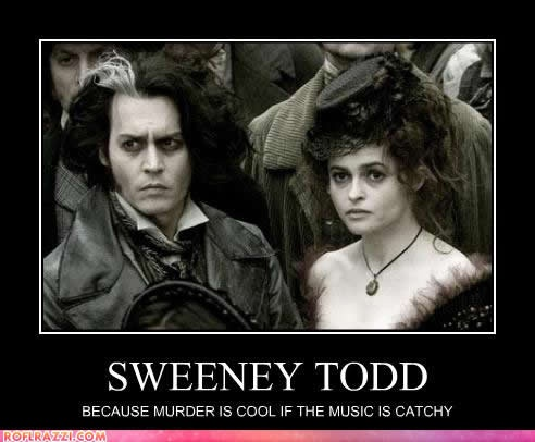 I think the music is half the appeal of Sweeney Todd....and the other half is watching people die