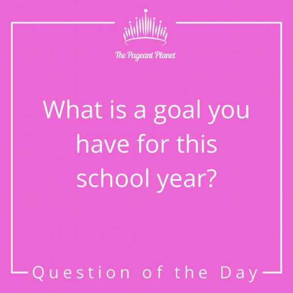 Today's Pageant Question of the Day: What is a goal you have for this school year?  Why this question was asked: It is important to be able to make goals in many aspects of like and also be able to plan HOW you will achieve said goals.  Click to see how some of our Instagram followers answered the question: