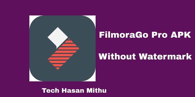 Filmorago Pro Apk 34 9mb Download Latest Version Tech Hasan