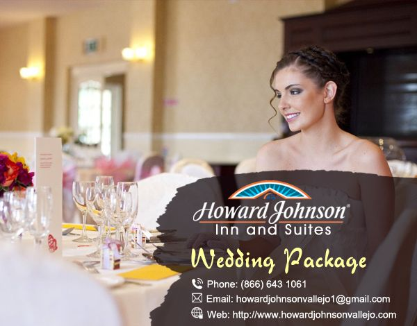 Howard Johnson Inn & Suites of Vallejo offer Wonderful #Wedding_Package, Visit Us At:- http://bit.ly/2ctBog5