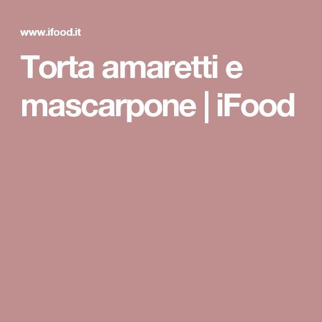 Torta amaretti e mascarpone   iFood