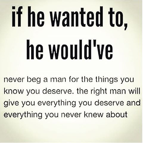 he would've..I'm patiently awaits the Universe brings me the right man. #agoodrelationship #worththewait
