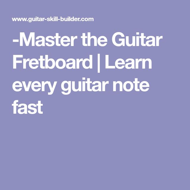 -Master the Guitar Fretboard | Learn every guitar note fast