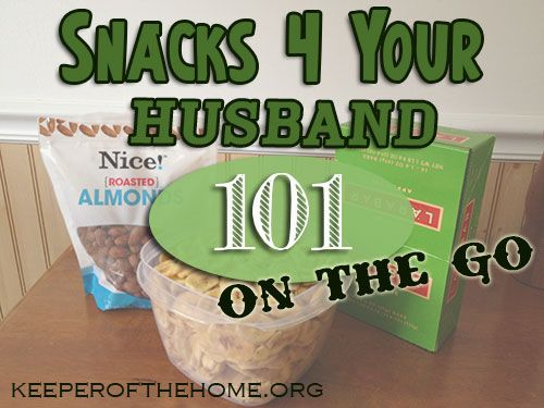 101-Snacks-On-The-Go. Healthy snacks for husbands (and kids) who might not be on board with your healthy eating plan.