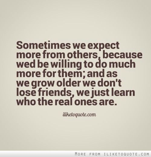 Quotes About Losing Friends And Not Caring: Real Friends Don't Stab You In The Back Or Use You For