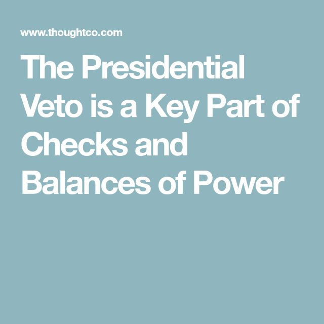 The Presidential Veto is a Key Part of Checks and Balances of Power