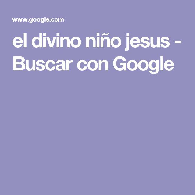 el divino niño jesus - Buscar con Google