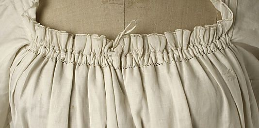 Chemise Date: 1810s Culture: American or European Medium: linen. MET, 1999.216.1. [Drawstring in front (and presumably back) only; shoulder smooth bands. Sleeves gathered at head. Sleeve cuffs trimmed with ruffle.]