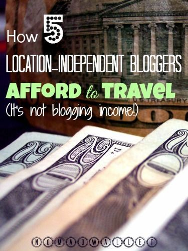 A round-up of 5 prominent travel bloggers and how they support their location-independent lifestyle. Be inspired and choose your poison: online work, local gigs, passive income... Read more here: http://www.nomadwallet.com/afford-travel-5-location-independent-bloggers/