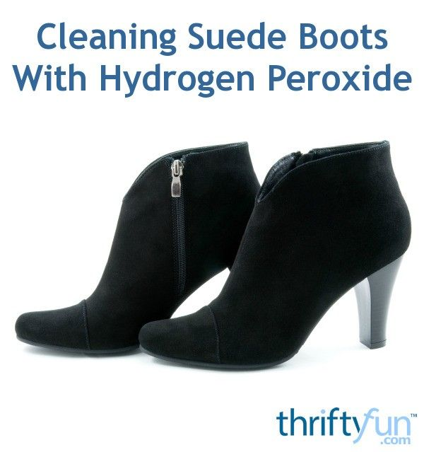 Can You Wash Suede Shoes With Soap And Water Cleaning Suede Boots With Hydrogen Peroxide How To Clean Suede Clean Suede Shoes Clean Suede Boots