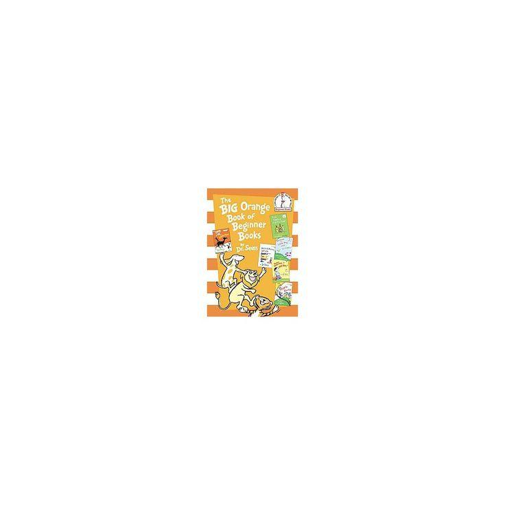 The Big Orange Book of Beginner Books ( Beginner Books) (Hardcover)