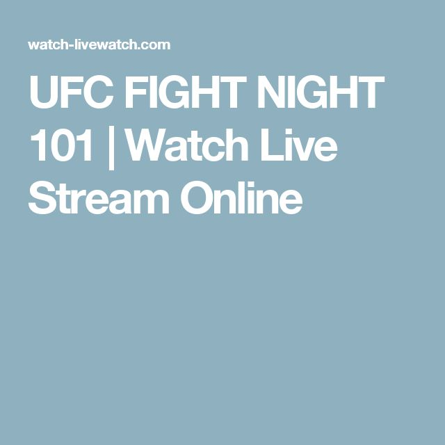 UFC FIGHT NIGHT 101 | Watch Live Stream Online