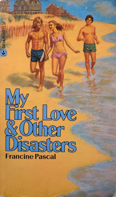80s teen romance novels | My First love and other disasters Francine Pascal