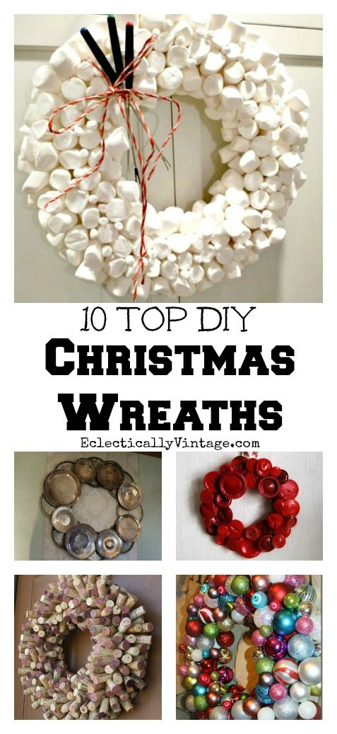 10 Top DIY #Christmas #Wreaths - love every single one of these!  eclecticallyvintage.com