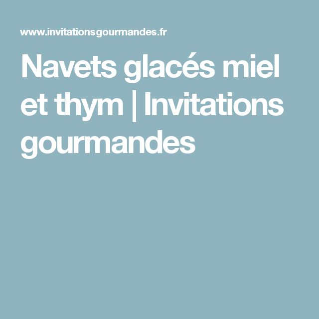 Navets glacés miel et thym | Invitations gourmandes