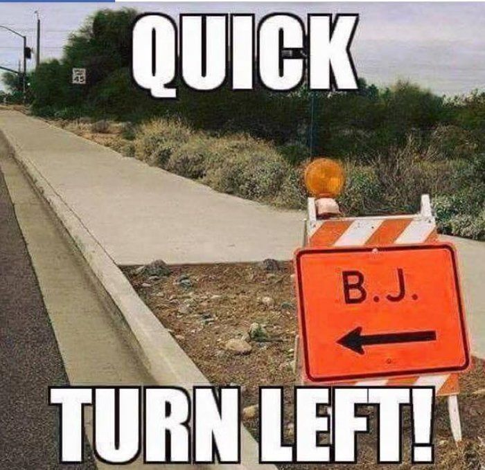 Quick turn left – Funny adult meme sign