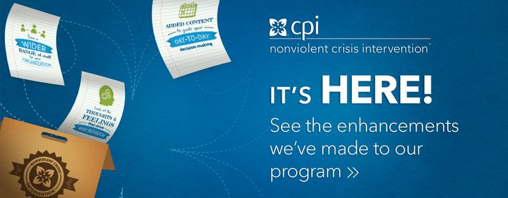 The Crisis Prevention Institute (CPI) is an international training organization that specializes in the safe management of disruptive and assaultive behavior.