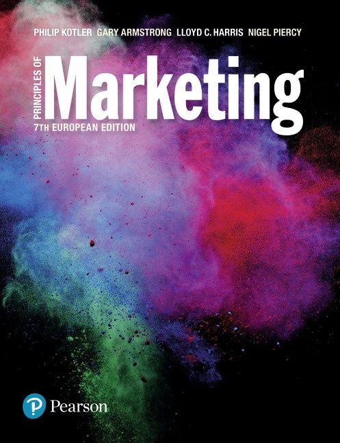 Principles of marketing / Philip Kotler, Gary Armstrong, Lloyd C. Harris, Nigel Piercy. 7th European ed.