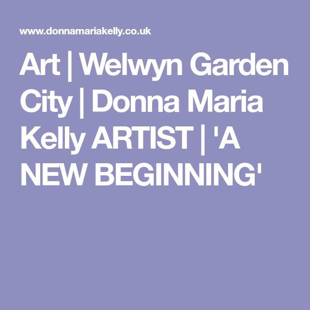 Art | Welwyn Garden City | Donna Maria Kelly ARTIST | 'A NEW BEGINNING'