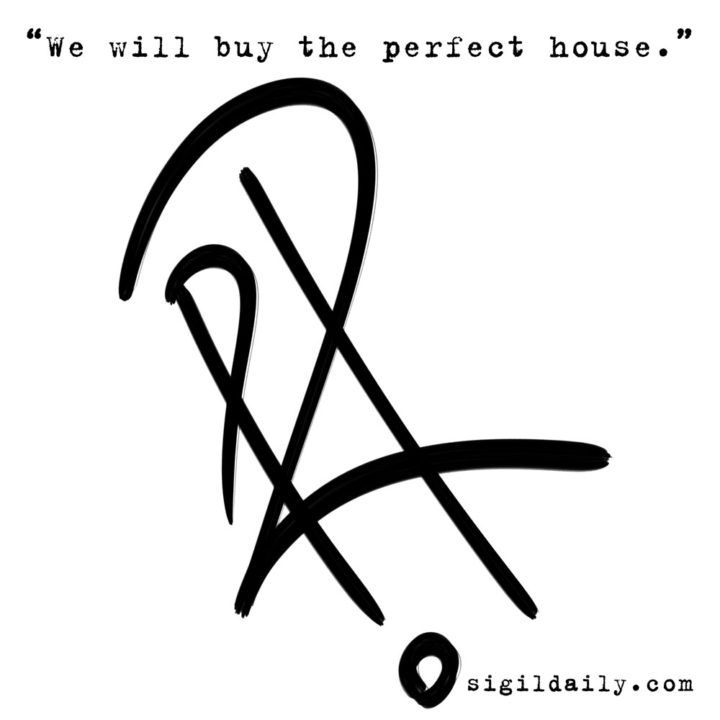 """""""We will buy the perfect house"""""""