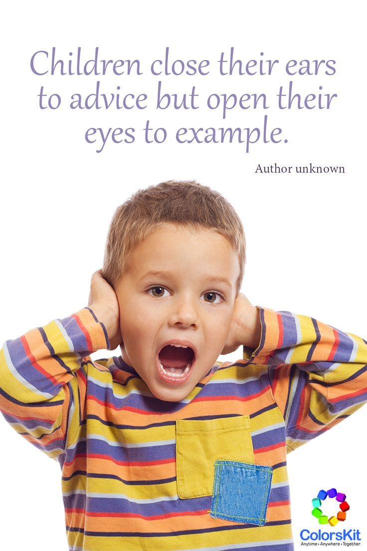 #Children close their ears to advice but open their eyes to example.