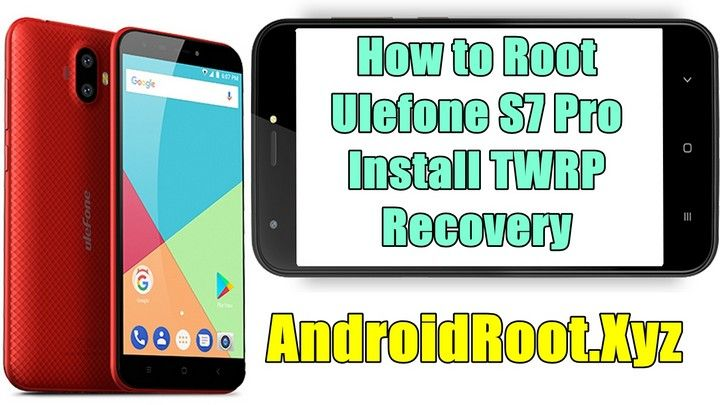 how-to-root-ulefone-s7-pro-and-install-twrp-recovery | AndroidsDNA