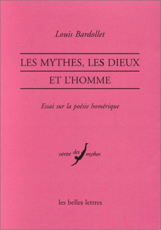 Louis Bardollet, Les Mythes, les dieux et l'homme, Essai sur la poésie homérique