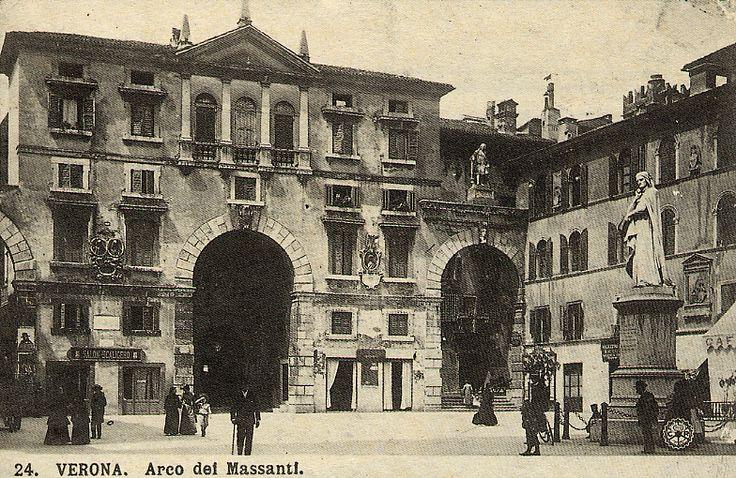 Arco dei Massanti http://www.veronavintage.it/verona-antica/cartoline-storiche-verona/arco-dei-massanti