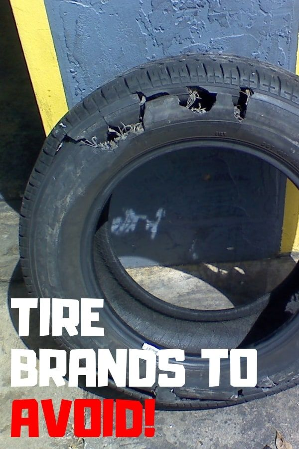 4 Worst Tire Brands To Avoid Purchasing In 2020 Mechanic Base Tyre Brands Falken Tires Cheap Tires