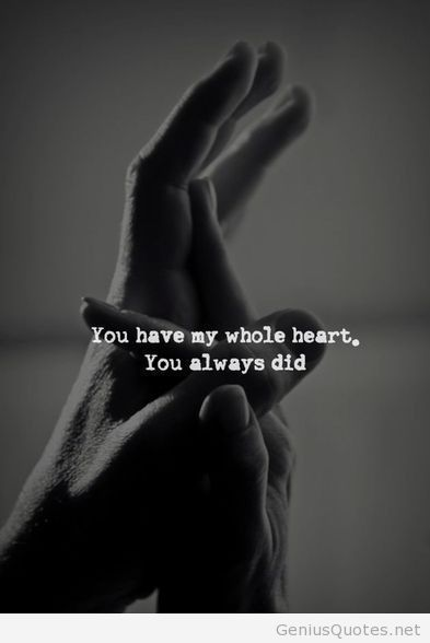 My whole heart.......you always have! How I miss the lil things......like holding your hand! ❤️❤️❤️❤️❤️