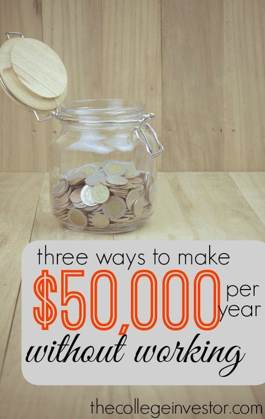 What would you do if you didn't have to work 40 hours per week? If you front load your life and build passive income now that could become a reality. http://thecollegeinvestor.com/16948/3-ways-to-make-50000-per-year-without-working/ Ways to make money, make extra money, make more money